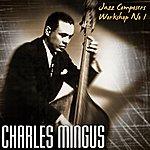 Charles Mingus Jazz Composers Workshop No 1