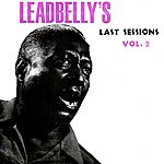 Leadbelly Leadbelly's Last Sessions