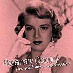 Rosemary Clooney Love And Nuts And Noodles