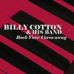 Billy Cotton & His Band Rock Your Cares Away