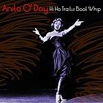 Anita O'Day Hi Ho Trailus Boot Whip