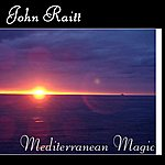 John Raitt Mediterranean Magic
