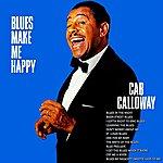 Cab Calloway Blues Make Me Happy