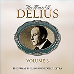 Royal Philharmonic The Music Of Delius, The Early Recordings 1927-1948, Volume 3