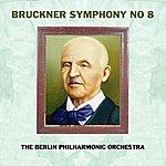 Berlin Philharmonic Orchestra Bruckner Symphony No 8