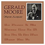 Gerald Moore Supreme Accompanist