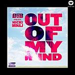 B.o.B Out Of My Mind (Feat. Nicki Minaj)