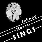 Johnny Mercer Johnny Mercer Sings