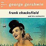 Frank Chacksfield The Music Of George Gershwin