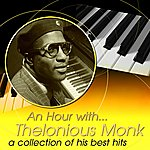 Thelonious Monk An Hour With Thelonious Monk: A Collection Of His Best Hits