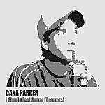 Dana Parker I Should Feel Better (Remixes)