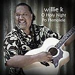 Willie K O Holy Night Po Hemolele