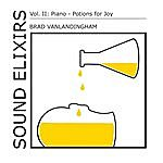 Brad Vanlandingham Sound Elixirs, Vol. II: Piano: Potions For Joy