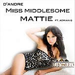 D'Andre Miss Middlesome Mattie (Feat. Adrian Q)