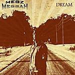 Megz Meggah Dream (Feat. Zamien, Mark Dilday & Sound Da Messenger)