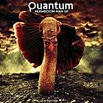 Quantum Mushroom Man Ep