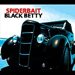 Spiderbait Black Betty (Int'l Except For Uk/Eire/Usa/Aust) (International Version)
