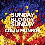 Colin Munroe Sunday Bloody Sunday