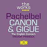 The English Concert Pachelbel: Canon And Gigue