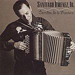 Santiago Jimenez Jr. Corridos De La Frontera