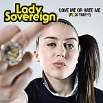 Lady Sovereign Love Me Or Hate Me (Clean)
