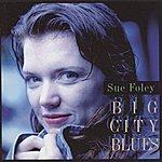 Sue Foley Big City Blues