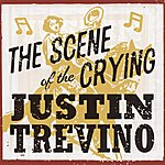 Justin Trevino Scene Of The Crying