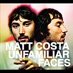 Matt Costa Unfamiliar Faces (Itunes Exclusive)