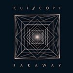 Cut Copy Far Away