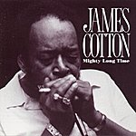 James Cotton Mighty Long Time