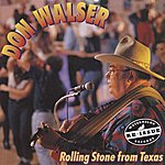 Don Walser Rolling Stone From Texas