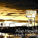 Alan Hewitt High Fidelity