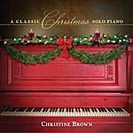 Christine Brown A Classic Christmas: Solo Piano