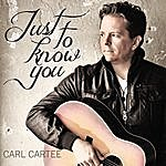 Carl Cartee Just To Know You