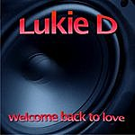 Lukie D Welcome Back To Love