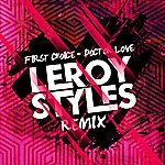 First Choice Doctor Love [Leroy Styles Remix]