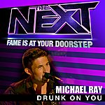 Michael Ray Drunk On You