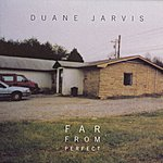 Duane Jarvis Far From Perfect
