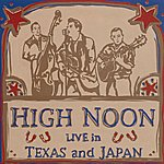 High Noon Live In Texas And Japan