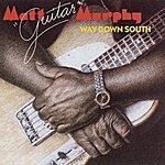 Matt Murphy Way Down South