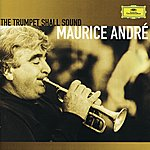 Maurice André Maurice André - The Trumpet Shall Sound