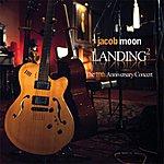 Jacob Moon Landing 2: The 10th Anniversary Concert