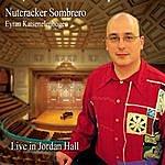 Eyran Katsenelenbogen Nutcracker Sombrero (Live In Jordan Hall)