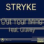 Stryke Out Your Mind (Feat. Gravity)