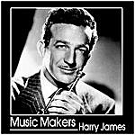 Harry James & His Orchestra Music Makers