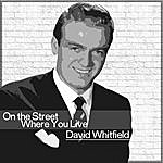 David Whitfield On The Street Where You Live