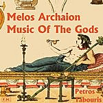 Petros Tabouris Music Of The Gods - Melos Archaion