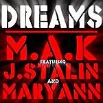 The M.A.K. Dreams (Feat. J Stalin & Maryann)