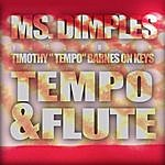 Ms. Dimples Tempo & Flute (Feat. Timothy Tempo Barnes)