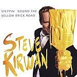 Steve Kirwan Steppin' 'round The Yellow Brick Road
